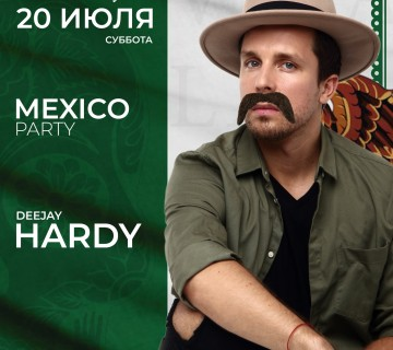MEXICO PARTY: DJ Hardy